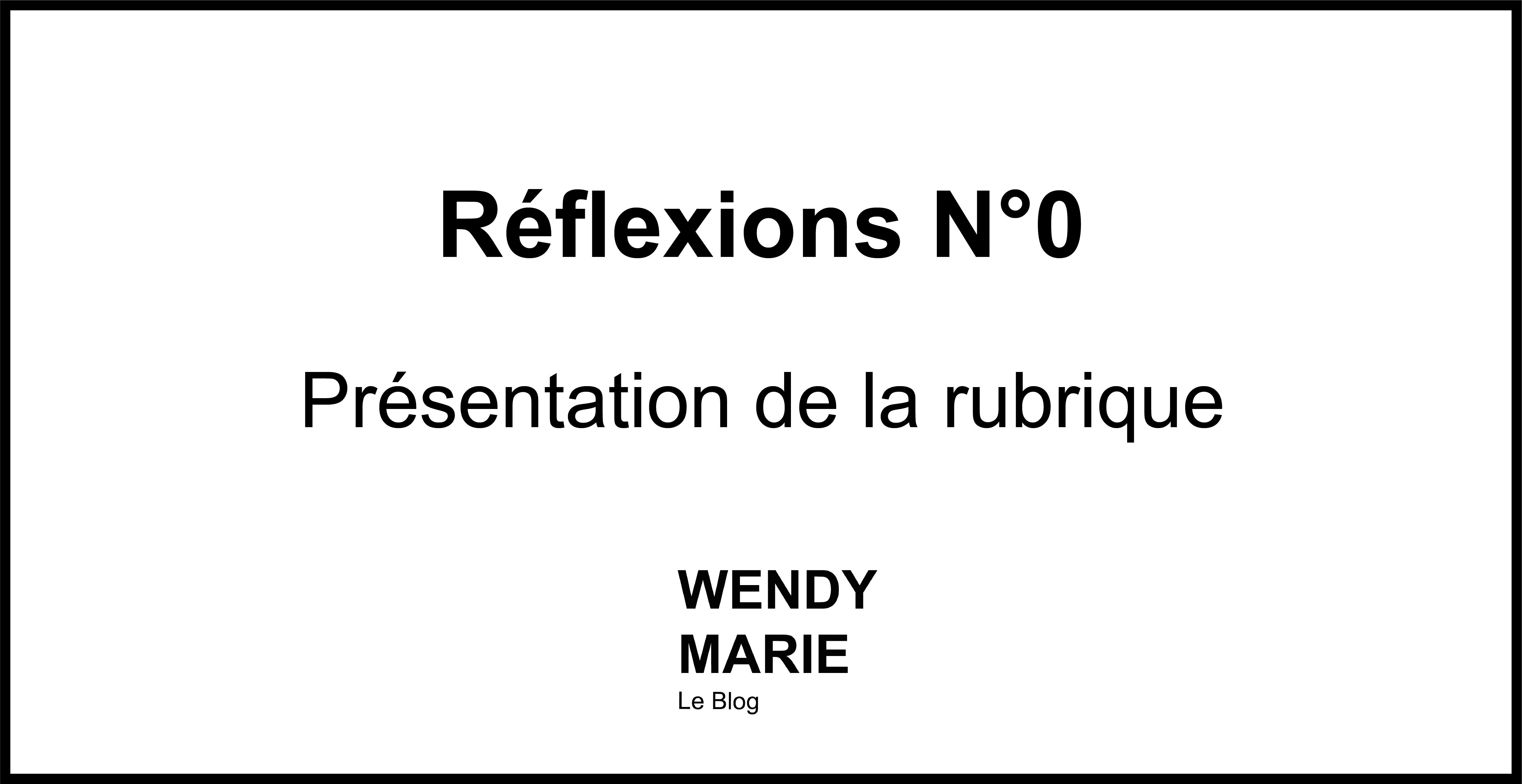 RÉFLEXIONS N°0 : Présentation de la rubrique
