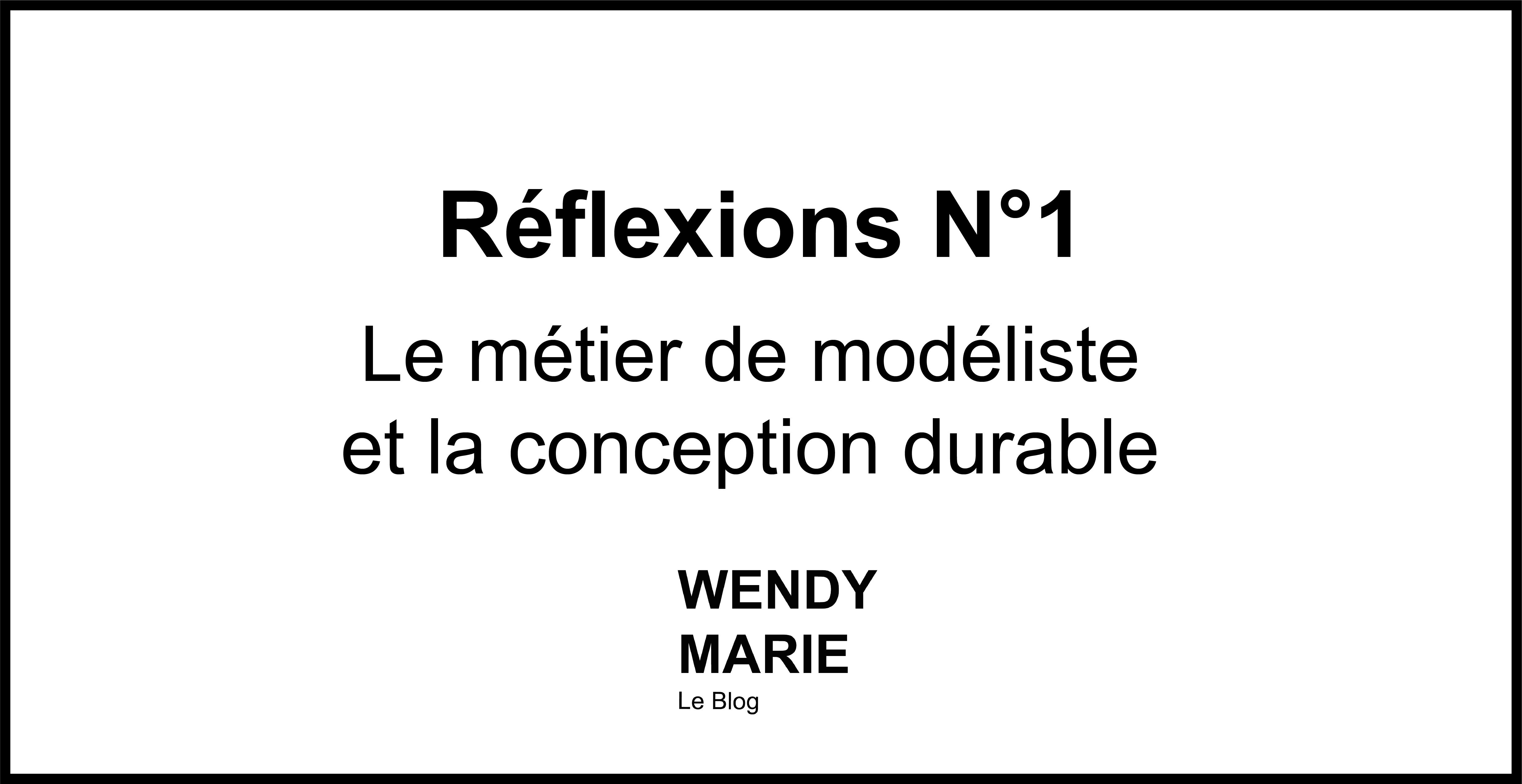 RÉFLEXIONS N°1 : Le métier de modéliste et la conception durable